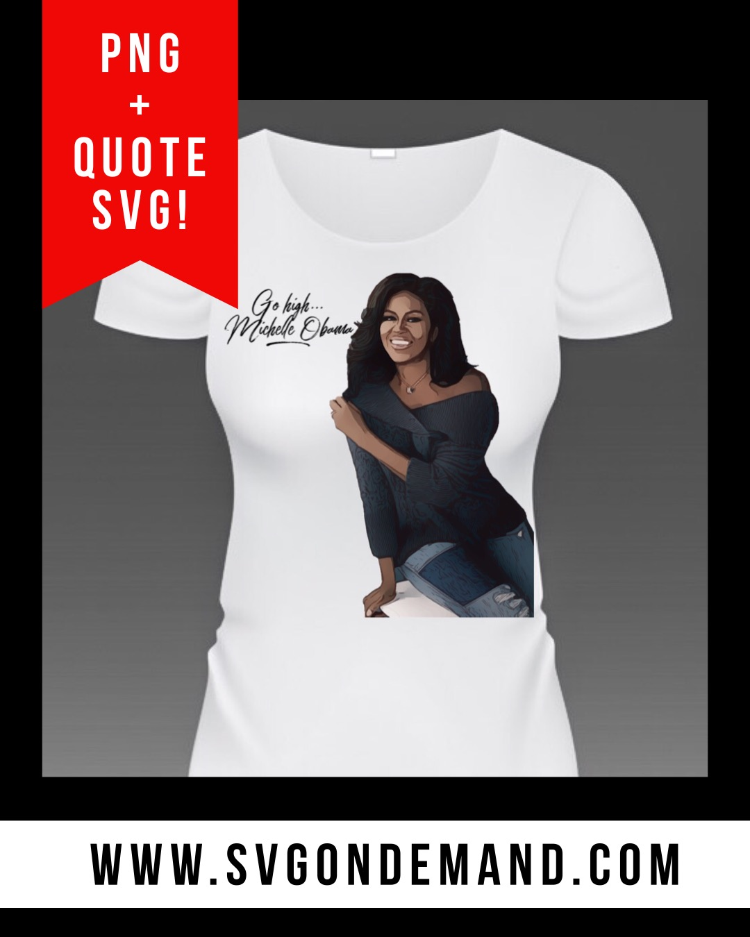 Go High, Michelle Obama with BONUS MOCKUPS