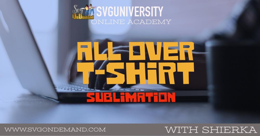 #SVGU All Over Sublimation T-Shirt Tutorial