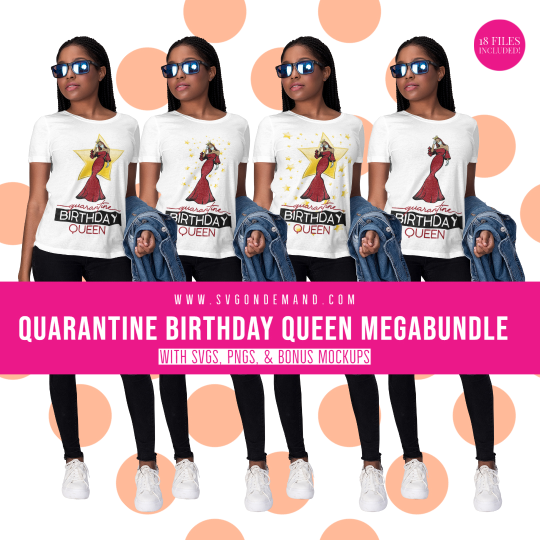 Quarantine Birthday Queen MegaBundle with BONUS MOCKUPS