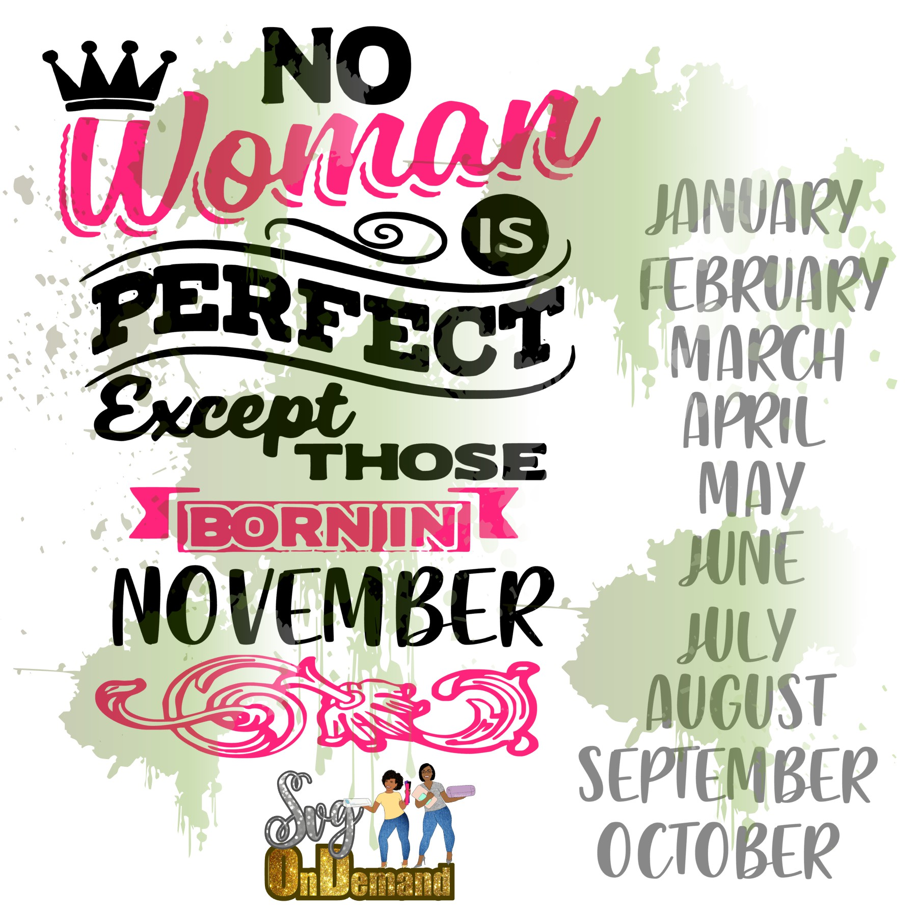 No Woman Is Perfect Except Those Who Are Born In